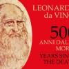 500 anni dalla morte di Leonardo: sulle orme del genio che ha unito arte e scienza